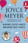 Making Good Habits, Breaking Bad Habits : 14 New Behaviours That Will Energise Your Life - eBook