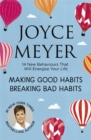 Making Good Habits, Breaking Bad Habits : 14 New Behaviours That Will Energise Your Life - Book