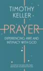 Prayer : Experiencing Awe and Intimacy with God - Book