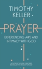 Prayer : Experiencing Awe and Intimacy with God - eBook