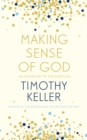 Making Sense of God : An Invitation to the Sceptical - Book