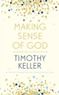 Making Sense of God : An Invitation to the Sceptical - eBook
