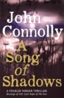 A Song of Shadows : A Charlie Parker Thriller: 13 - Book
