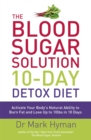 The Blood Sugar Solution 10-Day Detox Diet : Activate Your Body's Natural Ability to Burn fat and Lose Up to 10lbs in 10 Days - Book