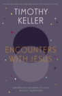 Encounters With Jesus : Unexpected Answers to Life's Biggest Questions - eBook