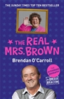 The Real Mrs. Brown : The Authorised Biography of Brendan O'Carroll - Book