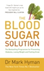 The Blood Sugar Solution : The Bestselling Programme for Preventing Diabetes, Losing Weight and Feeling Great - Book