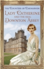 Lady Catherine and the Real Downton Abbey - Book