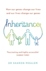 Inheritance : How Our Genes Change Our Lives, and Our Lives Change Our Genes - Book