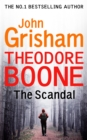 Theodore Boone: The Scandal : Theodore Boone 6 - eBook