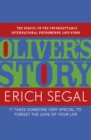 Oliver's Story : The sequel to the unforgettable international phenomenon, LOVE STORY - eBook