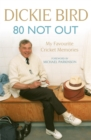 80 Not Out:  My Favourite Cricket Memories : A Life in Cricket - Book