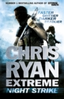 Chris Ryan Extreme: Night Strike : The second book in the gritty Extreme series - eBook