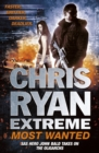 Chris Ryan Extreme: Most Wanted : Disavowed; Desperate; Deadly - eBook