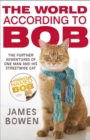 The World According to Bob : The further adventures of one man and his street-wise cat - Book
