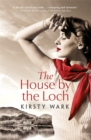 The House by the Loch : 'a deeply satisfying work of pure imagination' - Damian Barr