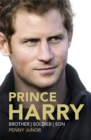 Prince Harry : Brother. Soldier. Son. Husband. - Book