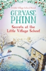 Secrets at the Little Village School: A Little Village School Novel (Book 5) - Book
