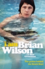 I Am Brian Wilson : The genius behind the Beach Boys - eBook