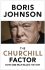 The Churchill Factor : How One Man Made History - eBook