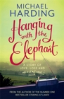 Hanging with the Elephant : A Story of Love, Loss and Meditation - Book