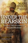 Under the Bearskin : A Junior Officer's Story of War and Madness - Book