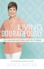 Living Courageously : You Can Face Anything, Just Do It Afraid - Book
