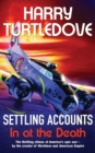 Settling Accounts: In at the Death - eBook