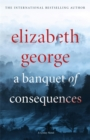 A Banquet of Consequences : An Inspector Lynley Novel: 16 - Book