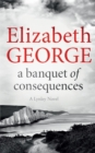 A Banquet of Consequences : An Inspector Lynley Novel: 19 - Book