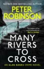 Many Rivers to Cross : DCI Banks 26 - eBook