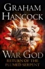 Return of the Plumed Serpent : War God Trilogy: Book Two - eBook