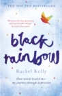 Black Rainbow : How Words Healed Me: My Journey Through Depression - Book
