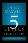 The 5 Levels of Leadership : Proven Steps to Maximise Your Potential - Book