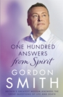 One Hundred Answers from Spirit : Britain's greatest medium's answers the great questions of life and death - Book