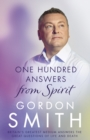 One Hundred Answers from Spirit : Britain's greatest medium's answers the great questions of life and death - eBook