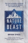 The Nature of the Beast : The first genetic evidence on the survival of apemen, yeti, bigfoot and other mysterious creatures into modern times - Book