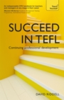 Succeed in TEFL - Continuing Professional Development : Teaching English as a Foreign Language with Teach Yourself - eBook