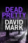 Dead Pretty : The 5th DS McAvoy novel from the Richard & Judy bestselling author - eBook