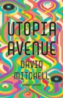 Utopia Avenue : The Number One Sunday Times Bestseller - Book
