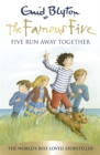 Famous Five: Five Run Away Together : Book 3 - Book