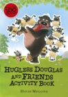 Hugless Douglas and Friends activity book - Book