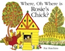 Where, Oh Where, is Rosie's Chick? - Book