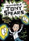 Tony Spears: The Invincible Tony Spears and the Brilliant Blob : Book 2 - Book
