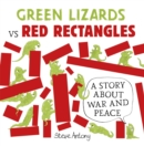 Green Lizards vs Red Rectangles : A story about war and peace - Book