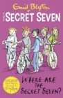 Secret Seven Colour Short Stories: Where Are The Secret Seven? : Book 4 - Book