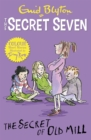 Secret Seven Colour Short Stories: The Secret of Old Mill : Book 6 - Book