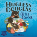Hugless Douglas Goes to Little School Board book - Book