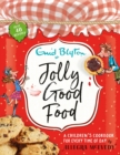 Jolly Good Food : A children's cookbook inspired by the stories of Enid Blyton - eBook