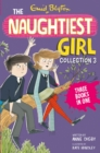 The Naughtiest Girl Collection 3 : Books 8-10 - eBook
